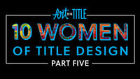 10 Women of Title Design – Part Five